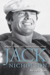 Jack Nicholson Fans Club1: Jack Nicholson: The Early Years  Robert Crane, Chr...