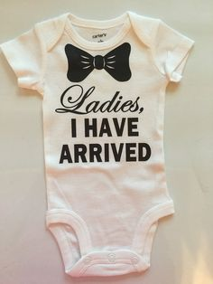 Baby boy funny outfit - Ladies, I Have Arrived- Newborn boy Coming Home Outfit- Hospital Outfit- Preemie clothes Baby Outfits Newborn, Baby Boy Outfits, Kids Outfits, Newborn Boy Clothes, Babies Clothes, Babies Stuff, Boys Clothes Style, Cute Baby Clothes, Funny Clothes