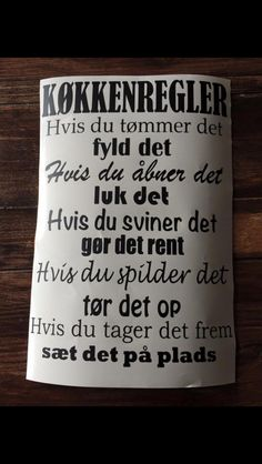 Køkken regler Danish Words, Show Me The Way, Nordic Home, Sign Quotes, Picture Quotes, Keep It Cleaner, Wise Words, Texts, Asylum