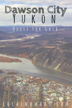 Dawson City, Yukon Yukon Territory, Canada, Gold Fever, Gold Mining, Gold, Gold Fever, Seasonal Work, Gold Rush, Klondike