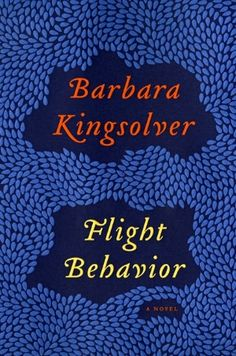 Flight Behavior - new Barbara Kingsolver.  (Haven't read it yet, will review when I do.)