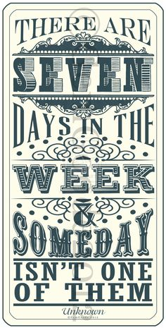 There are seven days in the week and someday isn't one of them. - Day Two Hundred and Seventy-Four by ~gemgoode on deviantART