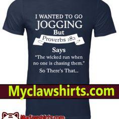 I wanted to go jogging but proverbs 28 1 says classic men s shirt Go  Jogging 878051b88