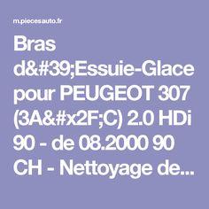 Bras d'Essuie-Glace pour PEUGEOT 307 (3A/C) 2.0 HDi 90 - de 08.2000 90 CH - Nettoyage des vitres