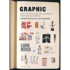 """""""Graphic: Inside the Sketchbooks of the World's Great Graphic Designers"""" by Steve Heller & Talarico Lita (The Monacelli Press)"""