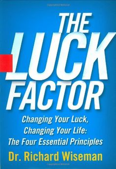 "The Luck Factor by Richard Wiseman.  Amazon says: ""Psychologist Dr. Richard Wiseman put luck under a scientific microscope for the very first time, examining the different ways in which lucky and unlucky people think and behave."" Remarkable studies + fascinating finds. I love his name is Wiseman. Is that luck?"
