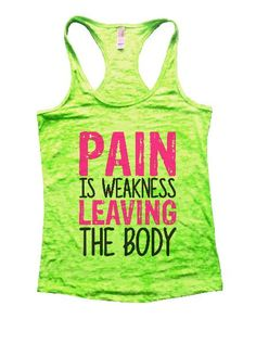 Pain Is Weakness Leaving The Body Burnout Tank Top By Funny Threadz