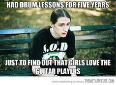 No I like drummers.