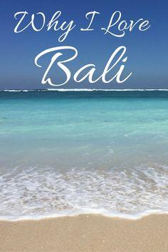 Why I Love Bali, And