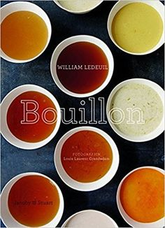 Bouillon: Amazon.de: William Ledeuil, Louis Laurent Grandadam: Bücher