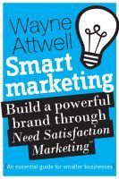 Smart Marketing - An Essential Guide for Smaller Businesses, an Ebook by Wayne Attwell Holden Monaro, Marketing Techniques, Book Nooks, New Books, Marketing Books, This Book, Business, Store, Business Illustration