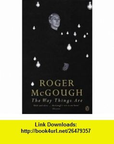 Way Things Are (9780140286328) Roger McGough , ISBN-10: 0140286322  , ISBN-13: 978-0140286328 ,  , tutorials , pdf , ebook , torrent , downloads , rapidshare , filesonic , hotfile , megaupload , fileserve