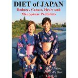 DIET of JAPAN: Reduces Cancer, Heart and Menopause Problems (DVD)