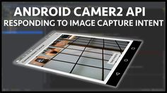 In this episode of the android camera2 api we respond to an android mediastore action image capture intent for applications that want image capture.