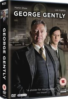 'Inspector George Gently' (2007-  )British TV series based on Inspector Gently novels by Alan Hunter. Award-winning actor Martin Shaw is an incorruptible,uncompromising cop transplanted from London's Scotland Yard to England's N. Country in a time of profound change: the swinging Sixties. His reputation for honesty & relentlessness makes him as feared among his colleagues as he is among criminals. His odd ally is a overeager,opinionated young sergeant who plays fast & loose w/ police…