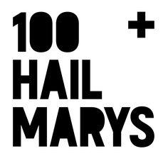 100 Hail Marys