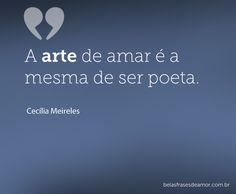 A arte de amar é a mesma de ser poeta