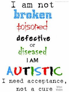 """I feel sad when I read this. These are things people have probably said about this person because they do not understand. Mental health professionals need to bring awareness that there is no """"fixing"""" autism."""