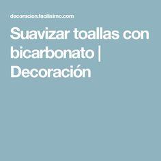 Suavizar toallas con bicarbonato | Decoración