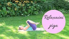 Relaxační jóga pro začátečníky Yoga, Fitness, Youtube, Diet, Youtubers, Youtube Movies