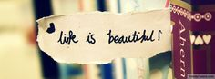 Life Is Beautiful Facebook Cover