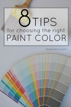 8 Tips for Choosing the Right Paint Color- These are great tips to follow before buying paint and will save me from so many color mistakes!