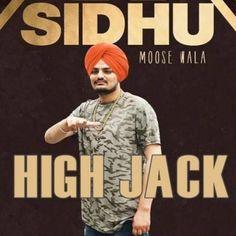 Download High Jack MP3 Song Singer Sidhu Moose Wala