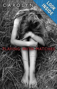 Playing with Matches: A Novel: Carolyn Wall: 9780345525697: Amazon.com: Books