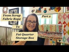 How to make a Fat Quarter Storage Box with Scrap Rope Part 2 of 2