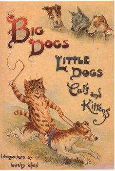 Big Dogs, Little Dogs, Cats and Kittens by Louis Wain. Published by Raphael Tuck & Sons in 1903