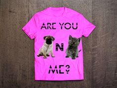 Mr.TeeShirts custom designed Are You Pug-N-Kitten Me t-shirt printed on a 100% heavy cotton Gildan t-shirt. It features durable ribbed neckband and a double-needle bottom hem and sleeves. Who doesn't love furry kitten printed on a t-shirt, even better next to a puppy Pug!  #mrteeshirts #tshirt #customtshirts #customdesign #pug #kittens #dog #cat #tshirtdesign
