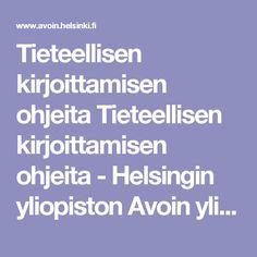 Tieteellisen kirjoittamisen ohjeita Tieteellisen kirjoittamisen ohjeita - Helsingin yliopiston Avoin yliopisto