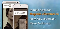 Mobile Apps for Magento eCommerce – New Way to Attract More Audience