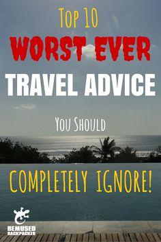 Top 10 worst travel advice