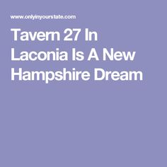 Tavern 27 In Laconia Is A New Hampshire Dream