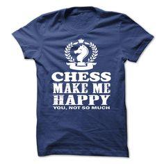 chess make me happy http://www.sunfrogshirts.com/-chess-make-me-happy-RoyalBlue-18605873-Guys.html?19885&chess