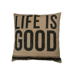 Vintage Sack Pillow - Life Is Good