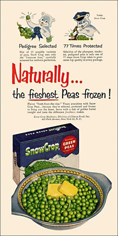 """Let's return to a time when """"the vegetable course"""" was just an excuse to finish off the remaining stick of butter after all the biscuits had been eaten. From the May issue of Better Living magazine. Vintage Advertisements, Vintage Ads, Chocolate Trifle, Frozen Peas, Stick Of Butter, Vegetables, Snow, Living Magazine, Biscuits"""