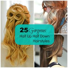 25 Gorgeous Half-Up, Half-Down Hairstyles -  love the Celtic Knot, the Overlapping Half-Up Half-Down, and the Rosette.