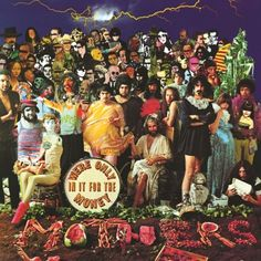 Frank Zappa and The Mothers of Invention : We're Only In It For The Money