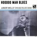 """The great Junior Wells 1965 recording. """"60s Chicago Blues at its best."""