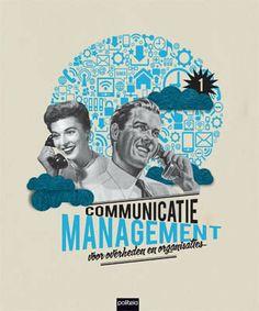 Communicatiemanagement voor overheden en organisaties -  Huypens, Jos (redacteur) -  plaats 092.1 # Overheidsvoorlichting en overheidscommunicatie