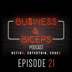 Episode 21- Should Your Significant Other Know About Your Business The Easiest/Toughest Businesses by Business and Biceps