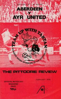 Aberdeen 6 Ayr Utd 2 in Feb 1979 at Pittodrie. The programme cover for the Scottish Cup 4th Round tie.