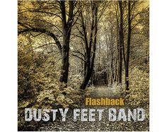 FLASHBACK  Dusty Feet Band  Music mp3 Album