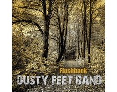 FLASHBACK  Dusty Feet Band  Music mp3 Album