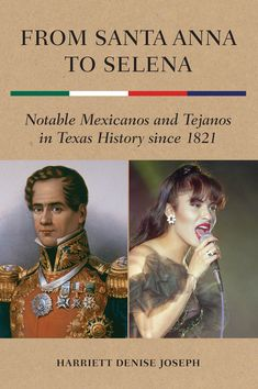 Buy From Santa Anna to Selena: Notable Mexicanos and Tejanos in Texas History since 1821 by Harriett Denise Joseph and Read this Book on Kobo's Free Apps. Discover Kobo's Vast Collection of Ebooks and Audiobooks Today - Over 4 Million Titles! Texas Revolution, Medal Of Honor Recipients, Historical Association, South Texas, Texas History, Working Class, Historian, Biography, Selena