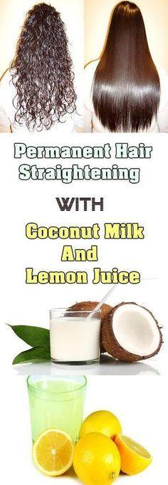 Permanent Hair Straightening with Coconut Milk and Lemon Juice via @globalpublichealth