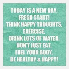 Fitness Inspiration : Today is a new day. Think happy thoughts, exercise, drink lots of w… – Fitness Magazine Fitness Motivation, Fitness Quotes, Weight Loss Motivation, Workout Fitness, Monday Motivation, Exercise Motivation, Morning Motivation, Daily Exercise, Positive Motivation