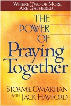 The Power of Praying® Together: Where Two or More Are Gathered...: Stormie Omartian, Jack Hayford